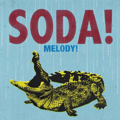 SODA! / MELODY!
