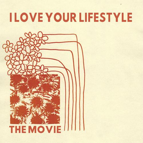 I LOVE YOUR LIFESTYLE / MOVIE (LP/COLOR VINYL)
