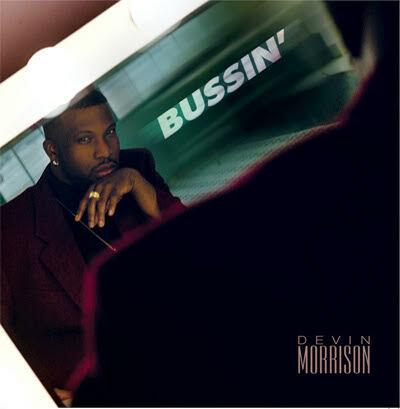 DEVIN MORRISON / BUSSIN'
