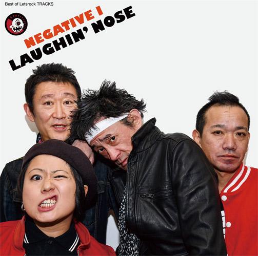LAUGHIN' NOSE / ラフィンノーズ / NEGATIVE I