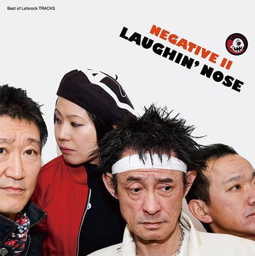 LAUGHIN' NOSE / ラフィンノーズ / NEGATIVE II