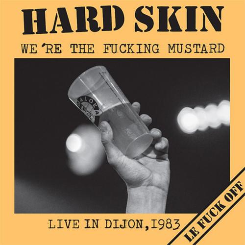 HARD SKIN / ハードスキン / WE'RE THE FUCKING MUSTARD LIVE IN DIJON 1983 (LP)