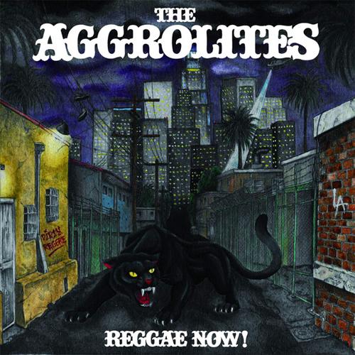 AGGROLITES / アグロライツ / REGGAE NOW!