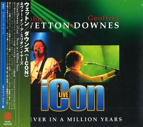 WETTON/DOWNES / ウェットン/ダウンズ / NEVER IN A MILLION YEARS / ネヴァー・イン・ア・ミリオン・イヤーズ