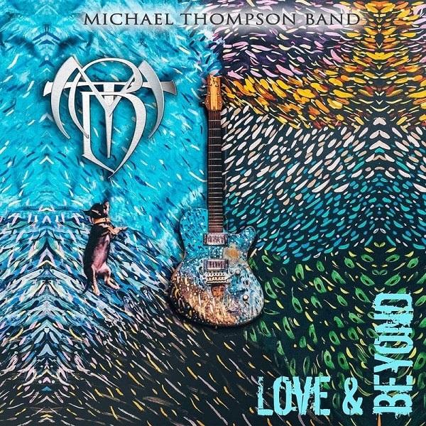 MICHAEL THOMPSON BAND / マイケル・トンプソン・バンド / LOVE & BEYOND