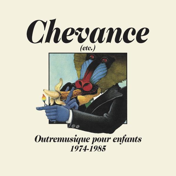 V.A.(CHEVANCE - OUTREMUSIQUE ENFANTS 1974-1985) / Chevance - Outremusique pour enfants 1974-1985