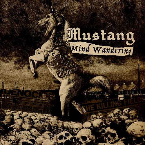 MUSTANG / MIND WANDERING
