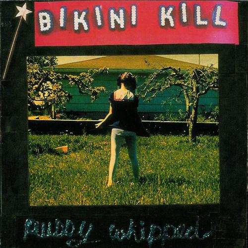 BIKINI KILL / ビキニキル / PUSSY WHIPPED (LP)