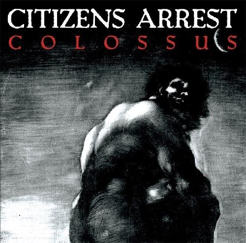 CITIZENS ARREST / COLOSSUS (CD)