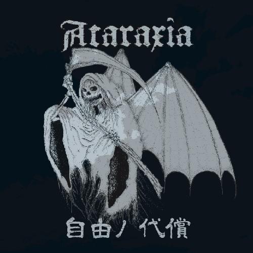 ATARAXIA (JPN/PUNK) / 自由ノ代償