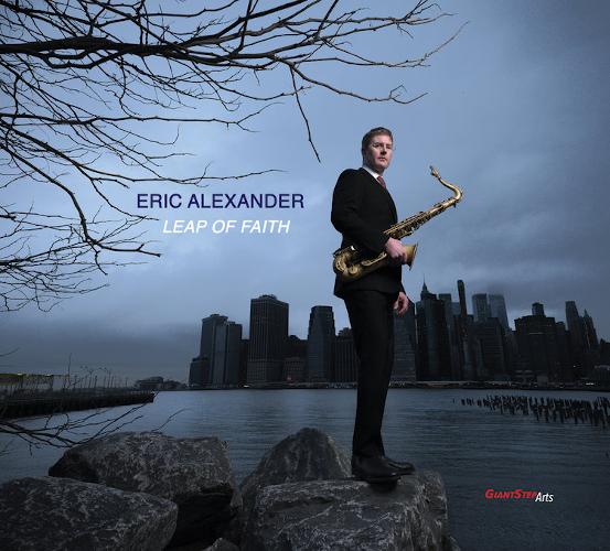 ERIC ALEXANDER / エリック・アレキサンダー / Leap Of Faith