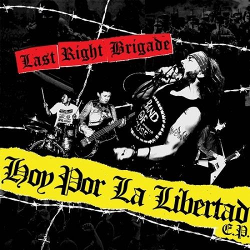 LAST RIGHT BRIGADE / HOY POR LA LIBERTAD E.P.