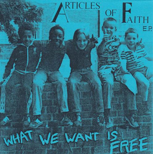 "ARTICLES OF FAITH / アーティクルスオブフェイス / WHAT WE WANT IS FREE (7""/BLUE)"