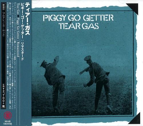 TEAR GAS / ティアー・ガス / PIGGY GO GETTER - REMASTER / ピジー・ゴー・ゲッター: リマスタード