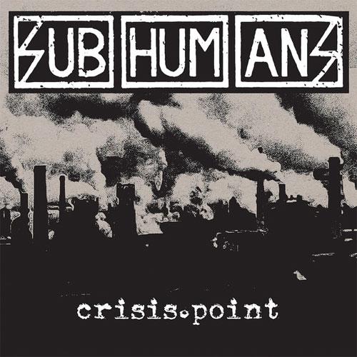 SUBHUMANS (UK) / CRISIS POINT