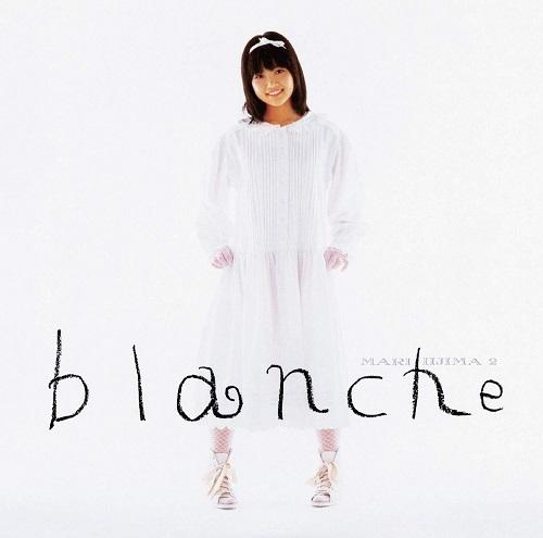 MARI IIJIMA / 飯島真理 / Blanche(デラックス・エディション)