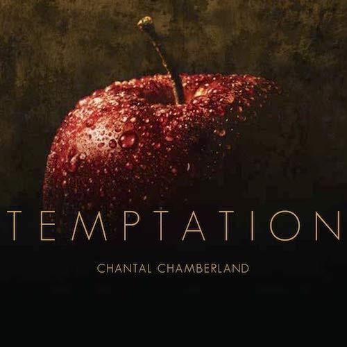 CHANTAL CHAMBERLAND / シャンタル・シャンベラン / Temptation(LP/180g)