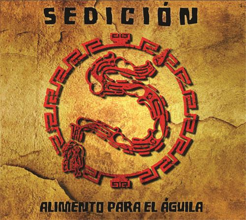 SEDICION / セディシオン / ALIMENTO PARA EL AGUILA