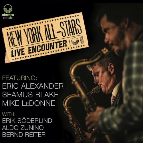 NEW YORK ALLSTARS(ERIC ALEXANDER) / ニューヨーク・オールスターズ(エリック・アレキサンダー) / Live Encounter