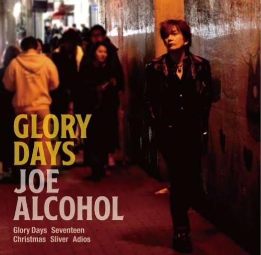 JOE ALCOHOL / GLORY DAYS