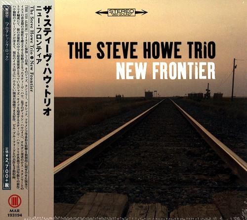 THE STEVE HOWE TRIO / スティーヴ・ハウ・トリオ / NEW FRONTIER / ニュー・フロンティア