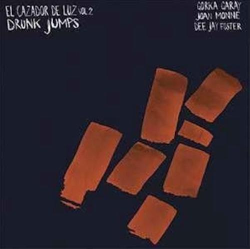 GORKA GARAY / El Cazador De Luz Viol.2: Drunk Jumps