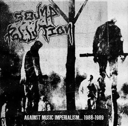 SOUND POLLUTION / AGAINST MUSIC IMPERIALISM 1988-89 (LP)