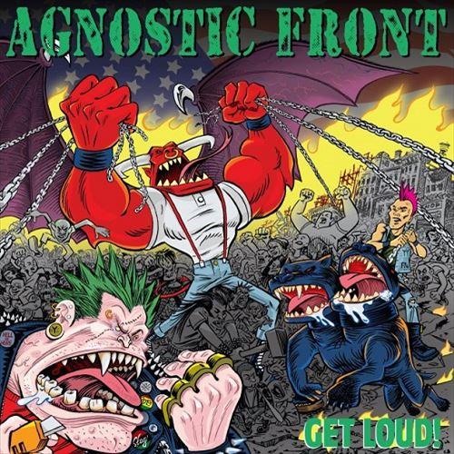 AGNOSTIC FRONT / GET LOUD!
