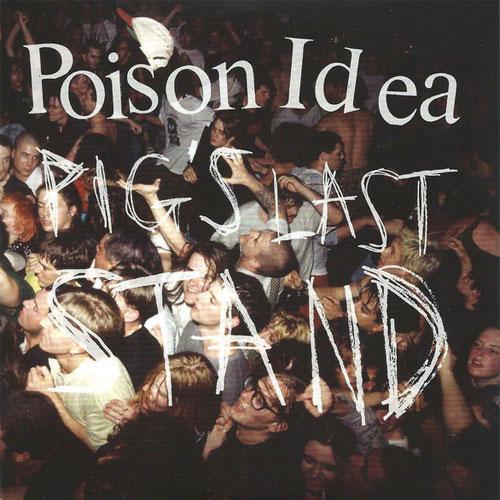 POISON IDEA / PIG'S LAST STAND (2LP+DVD)