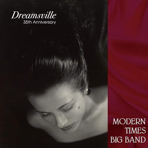 MODERN TIMES BIG BAND / モダン・タイムス・ビッグ・バンド / Dreamsville / ドリームズビル
