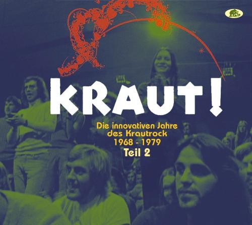 KRAUT! TEIL 2: DIE INNOVATIVEN JAHRE DES KRAUTROCK 1968-1979
