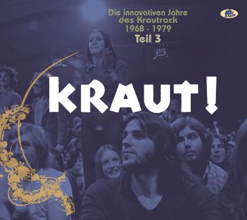 KRAUT! TEIL 3: DIE INNOVATIVEN JAHRE DES KRAUTROCK 1968-1979