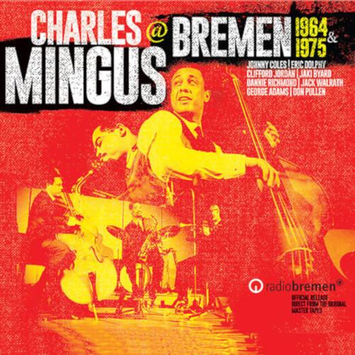 CHARLES MINGUS / チャールズ・ミンガス / Bremen 1964 & 1975