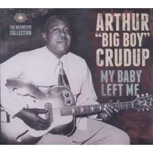 ARTHUR BIG BOY CRUDUP / アーサー・ビッグ・ボーイ・クルーダップ商品 ...