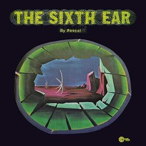 NIK RAICEVIK (NICOLAS PASCAL RAICEVIC) / ニック・パスカル (ニコラス・パスカル・ライチェビッチ) / THE SIXTH EAR / ザ・シックス・イアー