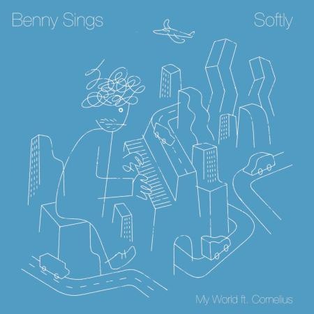 "BENNY SINGS / ベニー・シングス / SOFTLY / MY WORLD FT. CORNELIUS (7"") / ソフトリー/マイ・ワールド(フューチャリング・コーネリアス) (7"")"