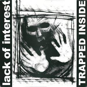 LACK OF INTEREST / ラックオブインタレスト / TRAPPED INSIDE