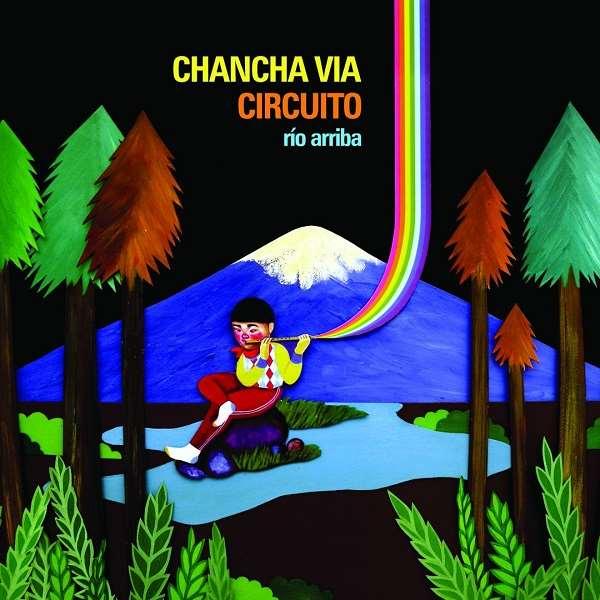 CHANCHA VIA CIRCUITO / チャンチャ・ビア・シルクイート / RIO ARRIBA