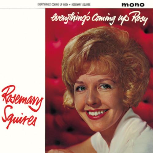 ROSEMARY SQUIRES / ローズマリー・スクワイアーズ / エヴリシングス・カミング・アップ・ロージー(モノラル・ヴァージョン)