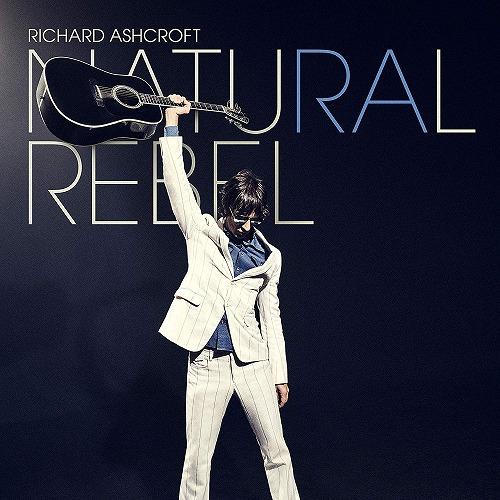RICHARD ASHCROFT / リチャード・アシュクロフト / NATURAL REBEL