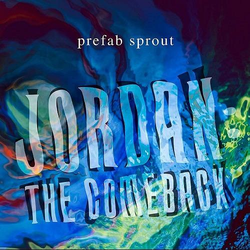 PREFAB SPROUT / プリファブ・スプラウト / JORDAN: THE COMEBACK (2LP)