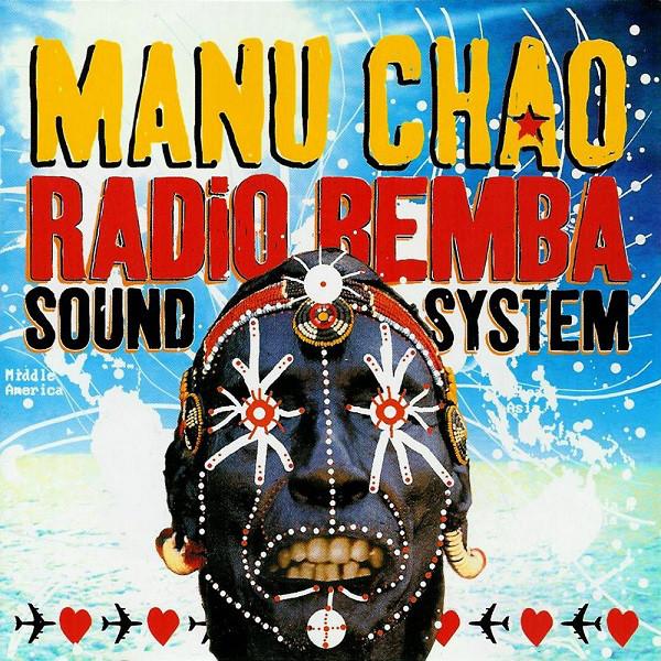 MANU CHAO / マヌチャオ / RADIO BEMBA SOUND SYSTEM