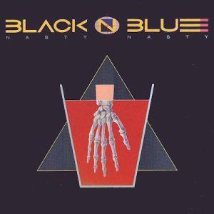 BLACK 'N BLUE / ブラック・アンド・ブルー / NASTY NASTY