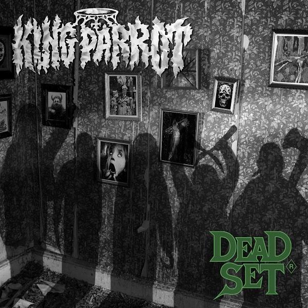 KING PARROT / DEAD SET