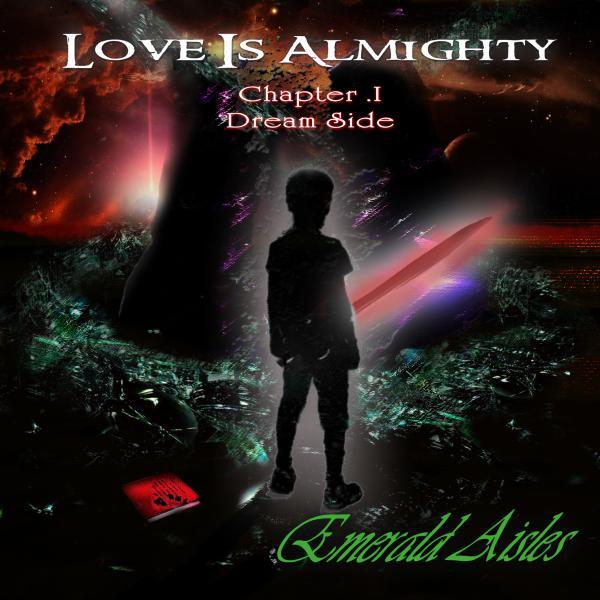 EMERALD AISLES / エメラルド・アイルス / LOVE IS ALMIGHTY CHAPTER 1 DREAM SIDE / ラブ・イズ・オールマイティ・チャプター・ワン・ドリーム・サイド