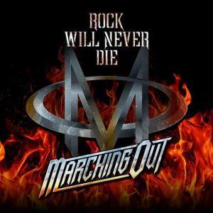 MARCHING OUT / マーチング・アウト / ROCK WILL NEVER DIE<DIGI> / ロック・ウィル・ネバー・ダイ