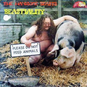 HANDSOME BEASTS / BEASTIALITY