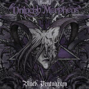 UNLUCKY MORPHEUS / アンラッキー・モルフェウス / BLACK PENTAGRAM / ブラック・ペンタグラム