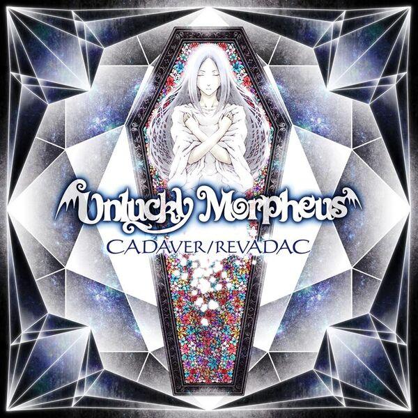 UNLUCKY MORPHEUS / アンラッキー・モルフェウス / CADAVER / REVADAC / キャダヴァー / レヴァダック