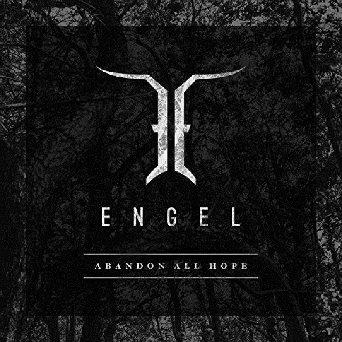 ENGEL / エンゲル / ABANDON ALL HOPE / アバンダン・オール・ホープ
